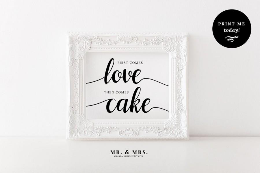 First Comes Love Then Comes Cake Sign, Cake Sign, Printable Wedding