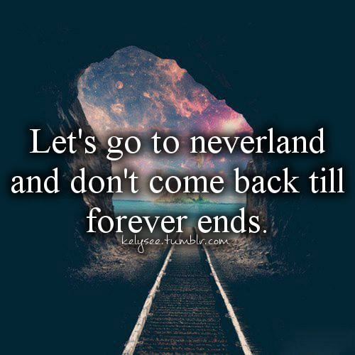 Neverland Quotes Wallpaper Galaxy Forever Quotes Quotesgram