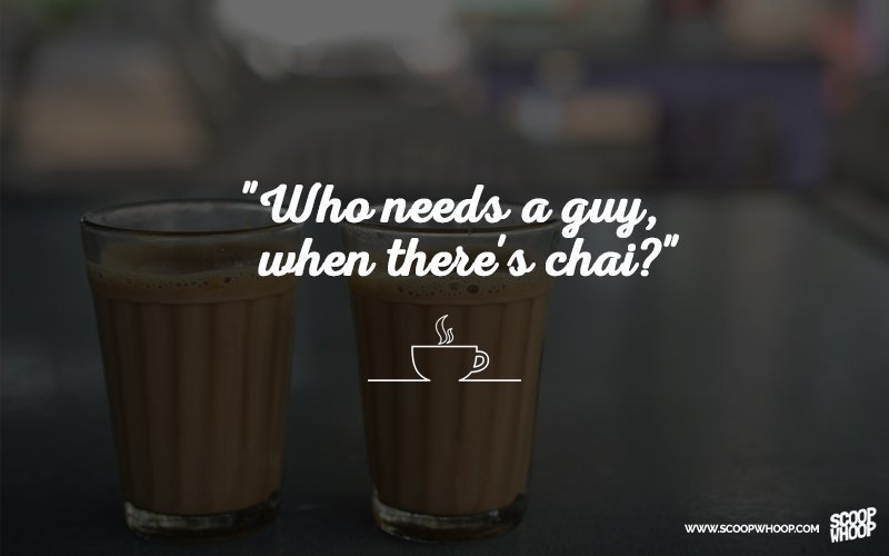 Funny Quote Wallpaper In Hindi 30 Quotes That Prove Chai Is The Answer To All Of Life S