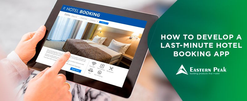 How to Develop a Last Minute Hotel Booking App  Eastern Peak