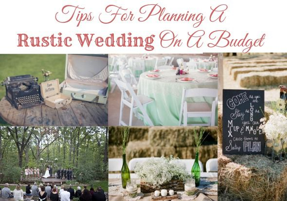 Tips For Planning A Rustic Wedding On A Budget - Rustic Wedding Chic