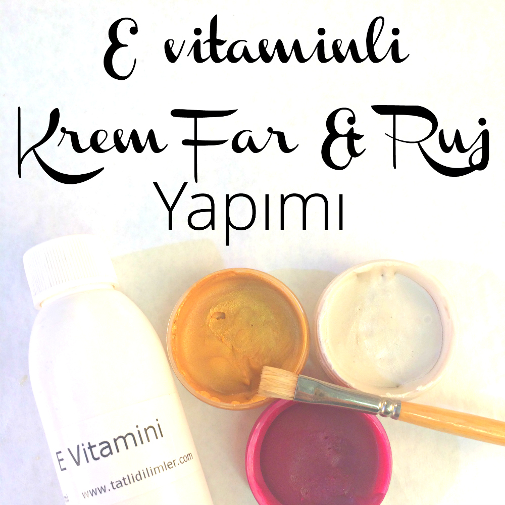 E vitaminli Krem Far, Allık & Ruj Yapımı