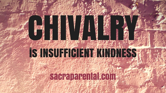 It's not chivalry we should be teaching our kids, but empathy and compassion for everyone, from everyone | Sacraparental.com