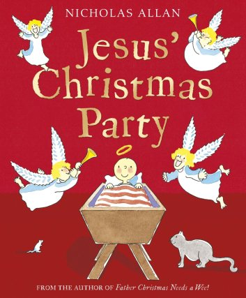 One of my favourite kids' books for Christmas: Jesus' Christmas Party, Nicholas Allan| Sacraparental.com