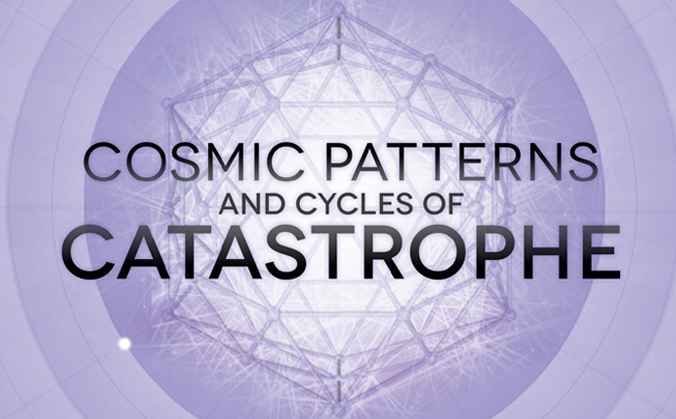 Cosmic Patterns and Cycles of Catastrophe