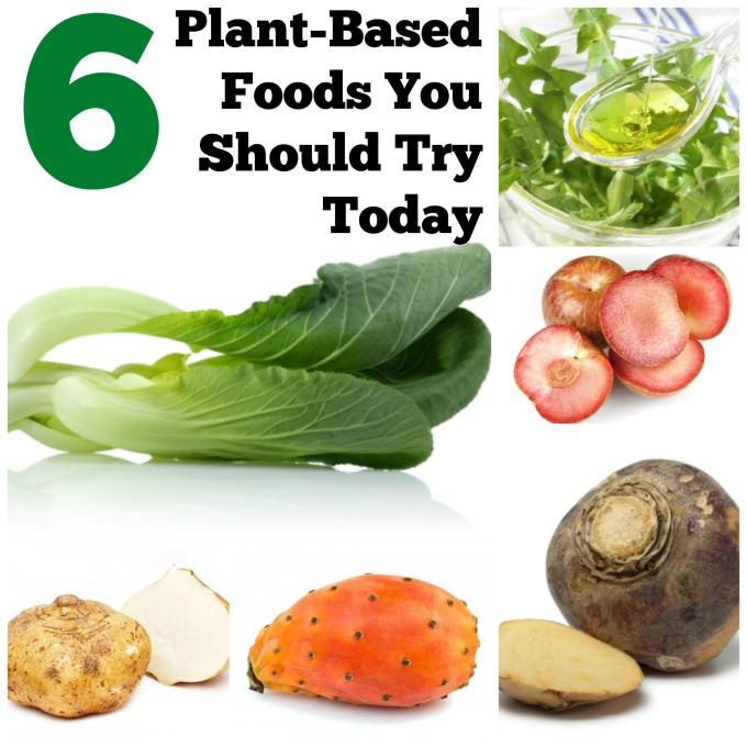 Six Plant-Based Foods You Should Try Today