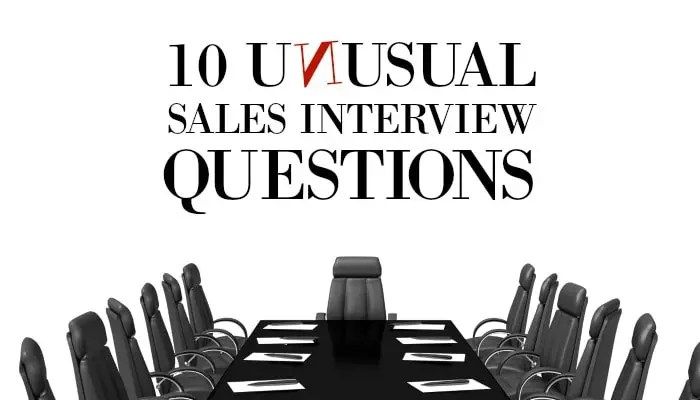 10 Unusual (but Effective) Sales Interview Questions