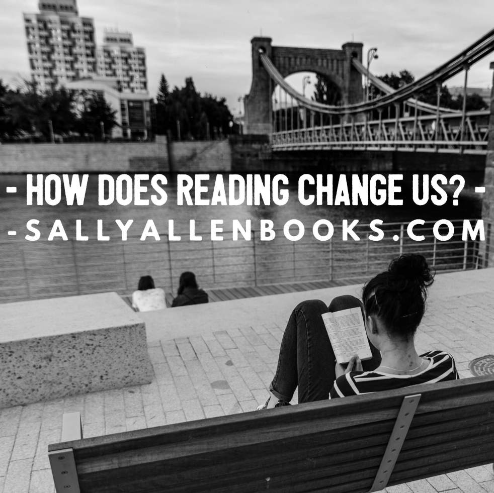 While reading, I observe and interact with the world through another's body and mind. Closing a book and returning into myself, I'm not quite the same person. I change from reading.