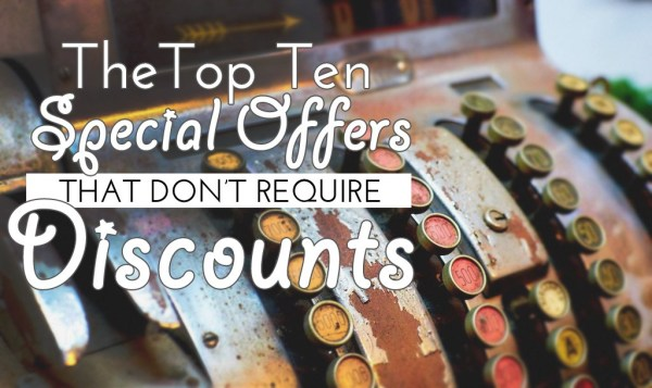 Top Ten Special Offers without Discounts