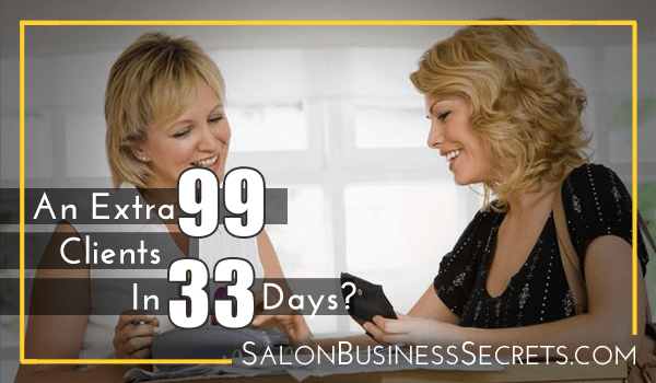 99 More Beauty Salon Clients in 33 Days