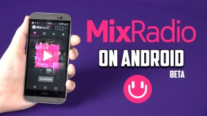MixRadio on Android Beta Review