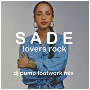 sade-lovers-rock-dj-pump-footwork-mix