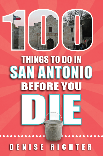 """100 Things To Do in San Antonio Before You Die"" (Reedy Press, 2016) book cover image."