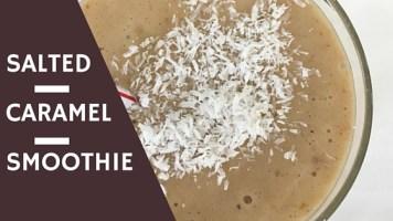 Vegan Salted Caramel Smoothie Recipe