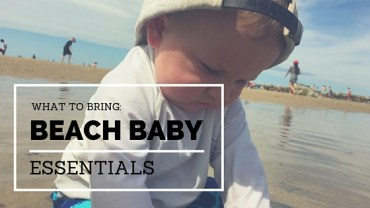 What To Bring To The Beach For Your Baby