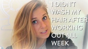 I Didn't Wash My Hair After Working Out For a Week, This Is What Happened