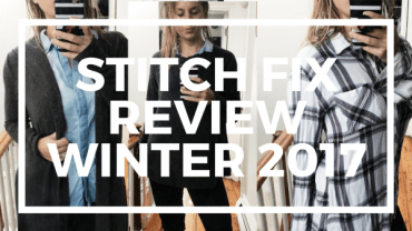 My Latest StitchFix Review + How To Get The Best Stuff| Winter 2017