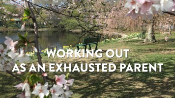 Working Out as Sleep Deprived Parent
