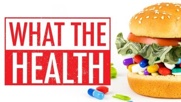 My Opinion on What The Health Documentary