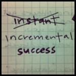 instant success?