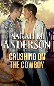 Crushing on the Cowboy by Sarah M. Anderson