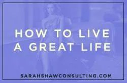 how to live a great life