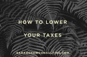 Urgent- how to lover your taxes