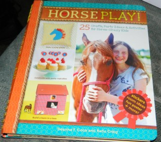 Horse Play!: 25 Crafts, Party Ideas & Activities for Horse-Crazy Kids Spiral-bound
