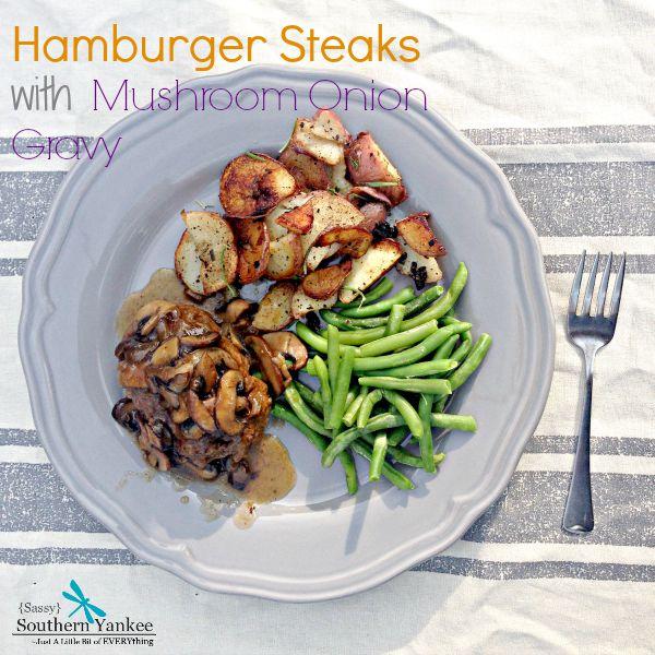 Hamburger Steaks with Mushroom Onion Gravy- Gluten Free