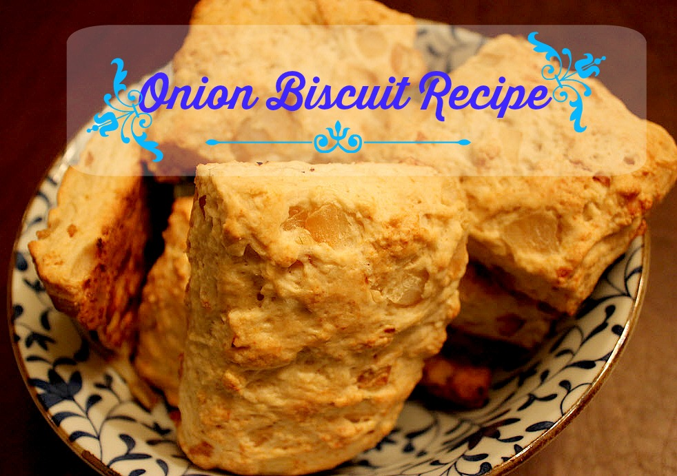 Onion Biscuit Recipe - Sassy Townhouse Living