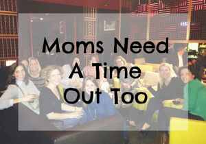 Sometimes Moms Need A Time Out Too