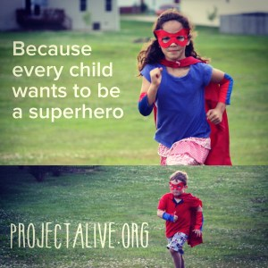Because every child wants to be a superhero...