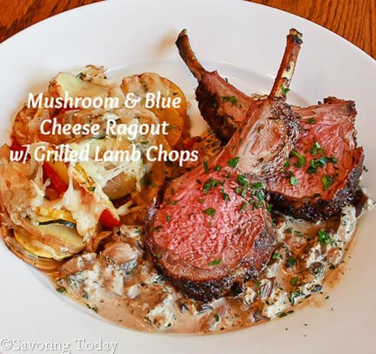 Mushroom & Blue Cheese Ragout w/ Grilled Lamb Chops   Savoring Today