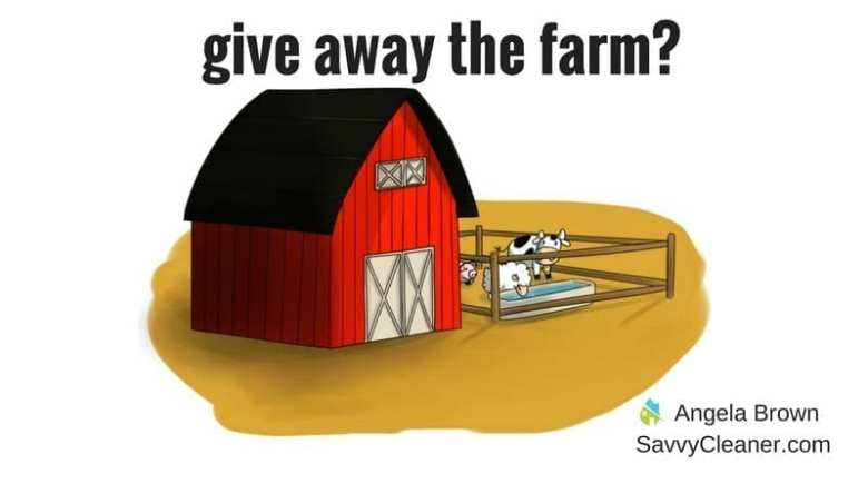 Give Away The Farm? @SavvyCleaner