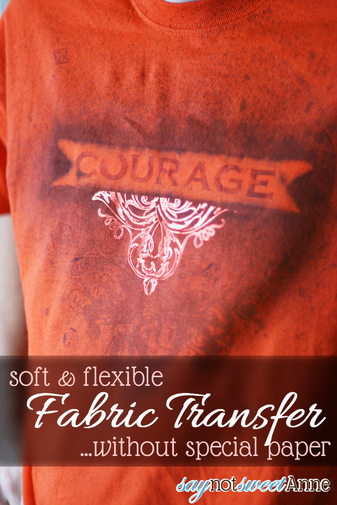 DIY Soft Fabric Transfer - no specialty papers needed! Create soft, flexible transfers with no plastic feeling! | saynotsweetanne.com | #fabric #transfer #diy #apparel