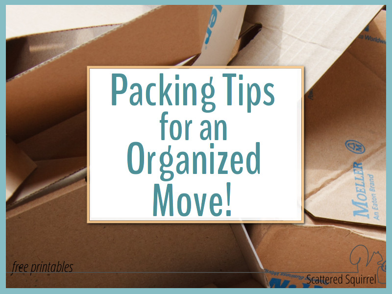 Packing Tips for an Organized Move! - Scattered Squirrel