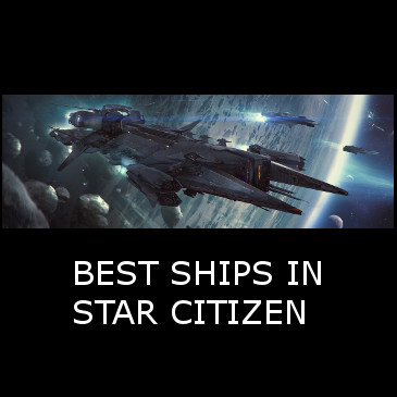 What is the best ship in Star Citizen?