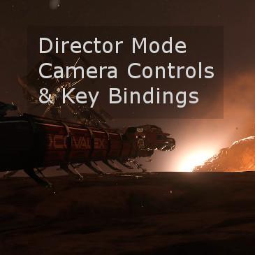 Star Citizen Director Mode Camera Controls & Bindings