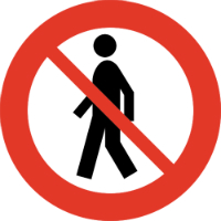 A 'no pedestrians' sign