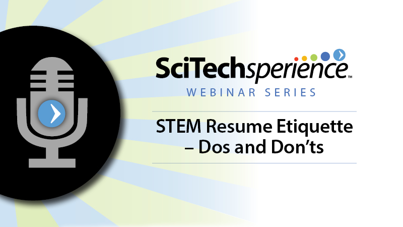 STEM Resume Etiquette \u2013Do\u0027s and Don\u0027ts SciTechsperience
