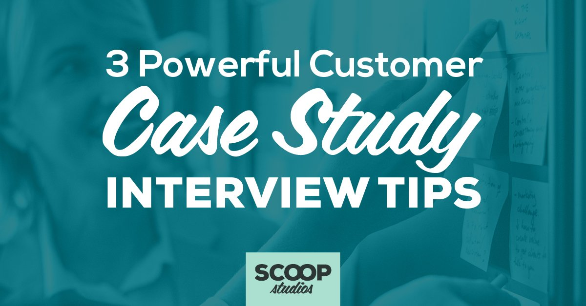 3-Powerful-Customer-Case-Study-Interview-Tips-FBTW-1jpg