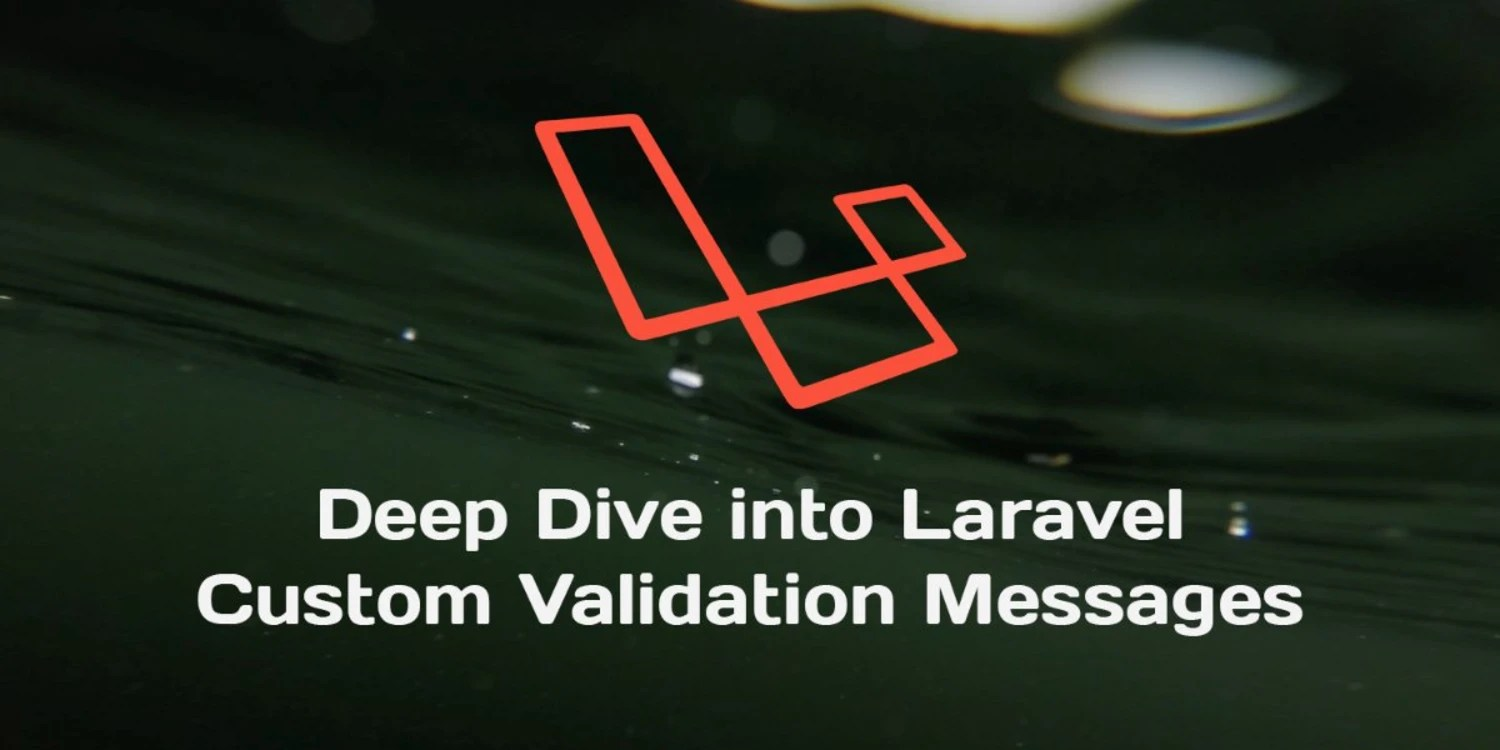 Bad Set Of Key/value Pairs For Associative Array Deep Dive Into Custom Validation Error Messages In Laravel Scotch Io