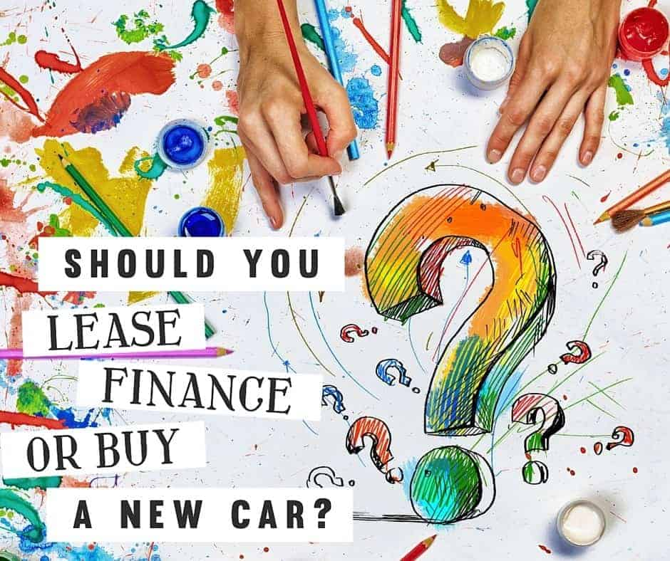 Should I Lease, Finance or Buy My Next Car?