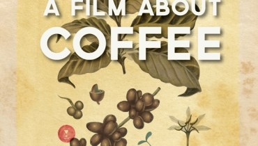 """HEADS UP   """"A Film About Coffee"""" Doc Will Screen At The Rio Theatre On August 21st"""