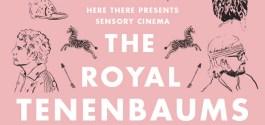 HEADS UP | Here There, Burdock & Co. Pair For 'The Royal Tenenbaums' Sensory Cinema