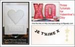 Three Tutorials for Valentine's Day Ideas