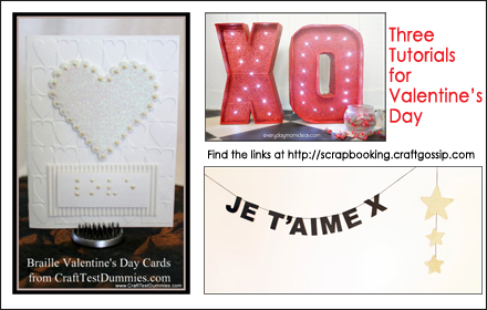 Three Tutorials for Valentine's Day at Craft Gossip