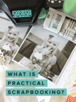 What is Practical Scrapbooking?