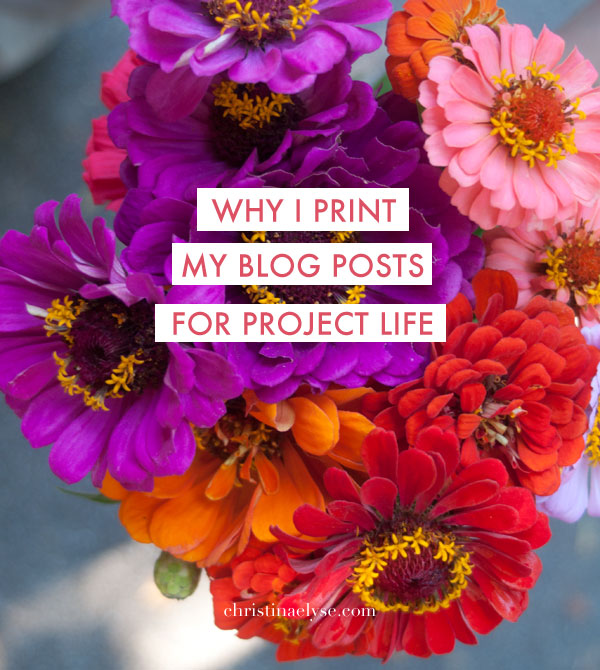 Why+I+print+my+blog+posts+for+project+life+-+christinaelyse.com