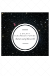 5 Galaxy Scrapbook Papers That Are Out of This World